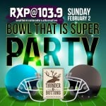 RXP's Bowl That Is Super Party | Thunder & Buttons