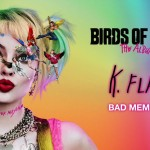 "LISTEN:  K.Flay's new song ""Bad Memory"" for the Birds Of Prey soundtrack"
