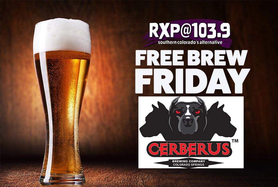 Free Brew Friday Cerberus