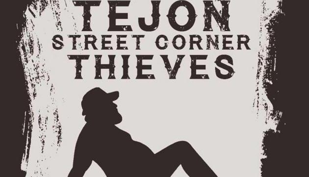 TEJON STREET CORNER THIEVES