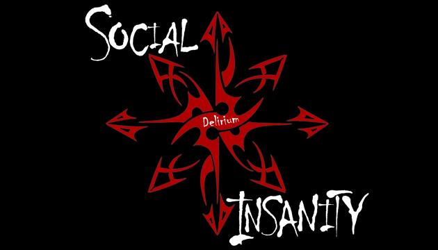 SOCIAL INSANITY