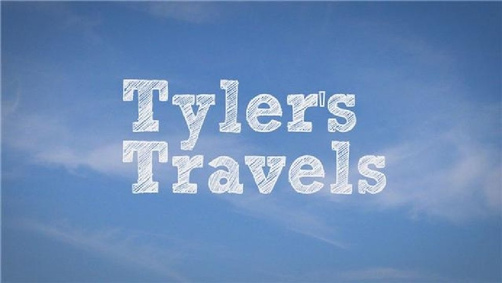 Tyler's travels, tylers travels