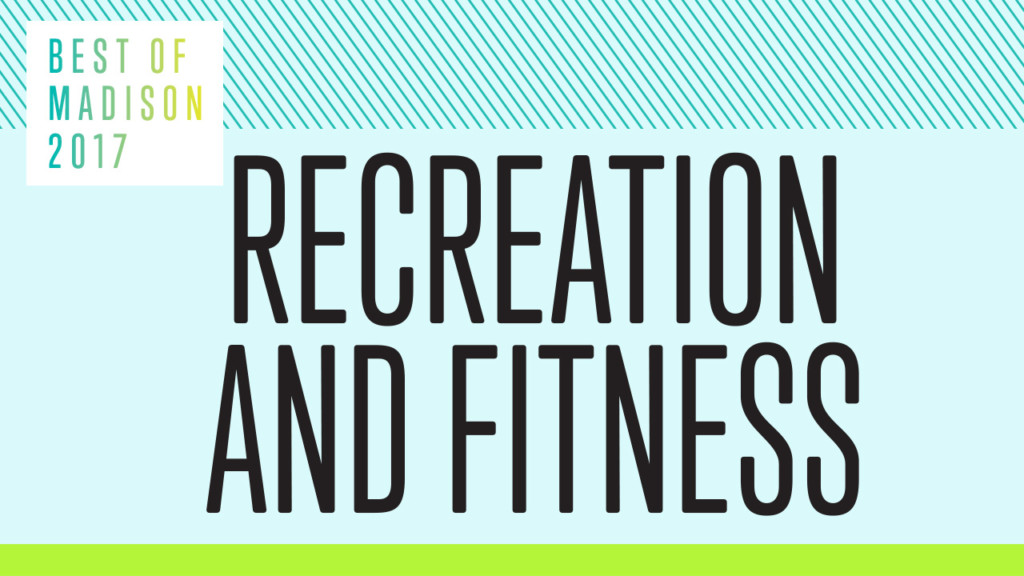 Best of Madison 2017: Recreation and Fitness