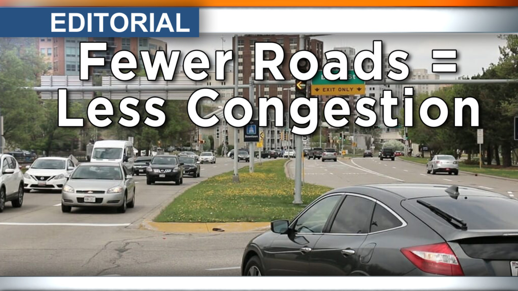 Editorial: Fewer roads = less congestion
