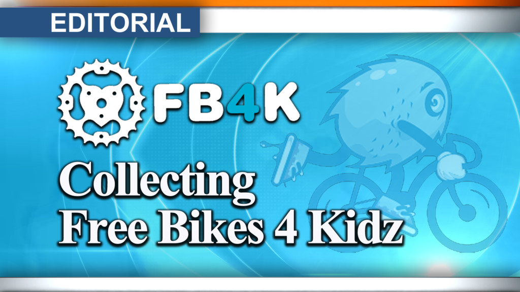 Editorial: Collecting Free Bikes 4 Kidz