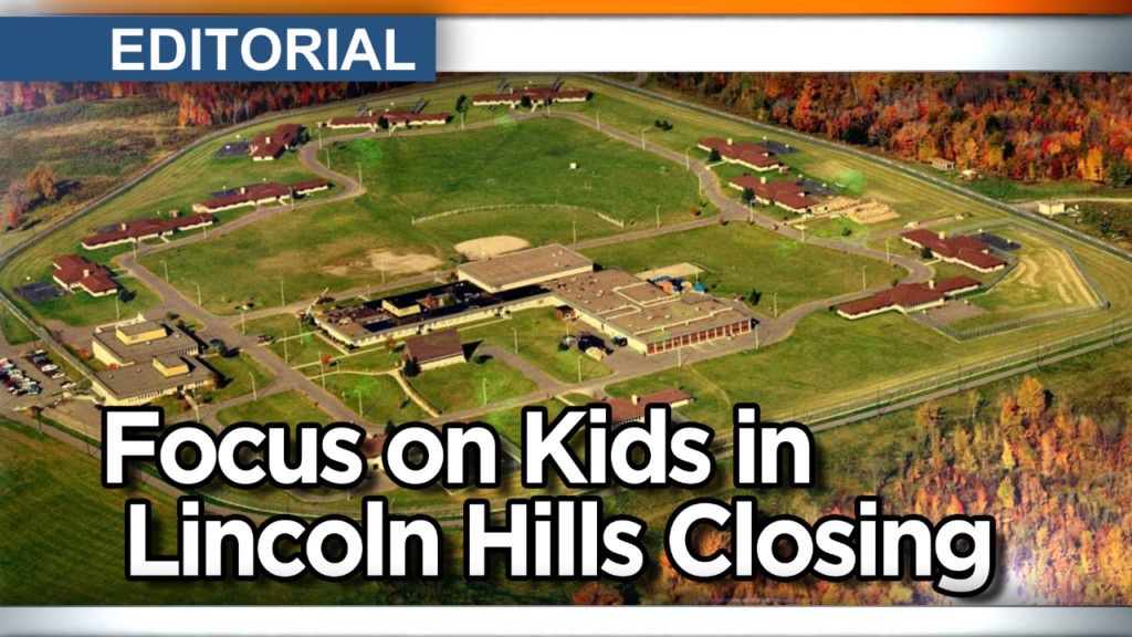 Editorial: Focus on kids in Lincoln Hills closing