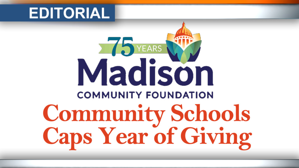 Editorial: Community schools cap Madison Community Foundation's Year of Giving