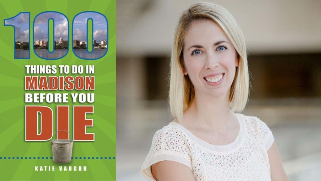 Q&A with author of 100 Things to Do in Madison Before You Die