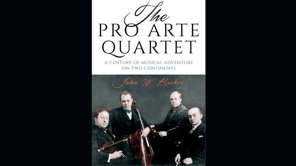 Book chronicles Pro Arte Quartet's 100-plus years