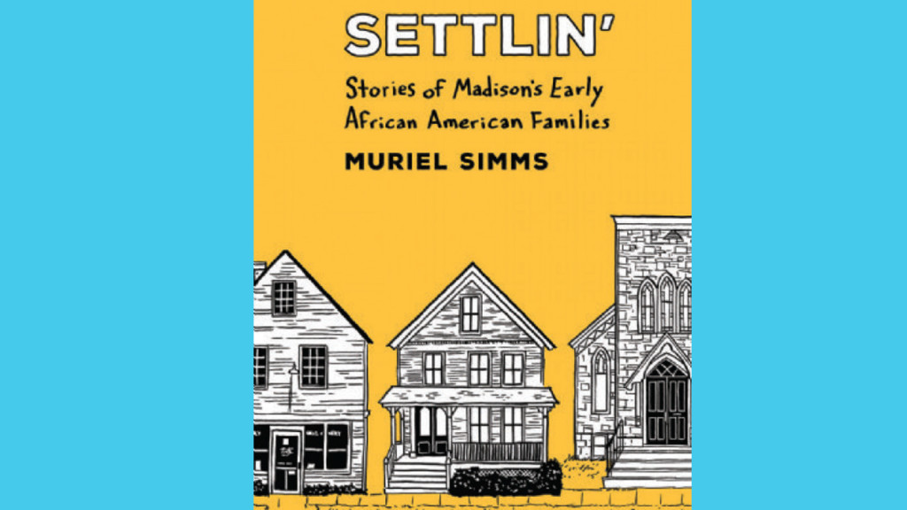 Madison's black history enriched through book 'Settlin'