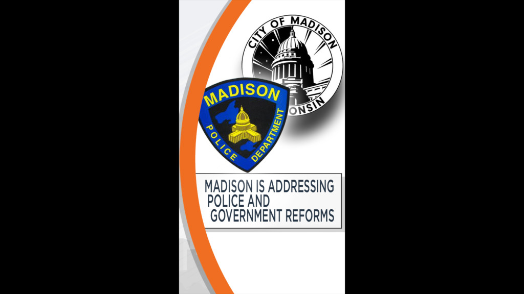 Editorial: MADISON IS ADDRESSING POLICE AND GOVERNMENT REFORMS