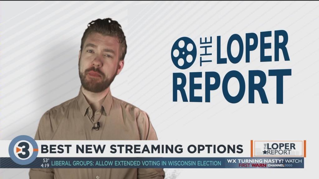 Loper Report: Best New Streaming Options