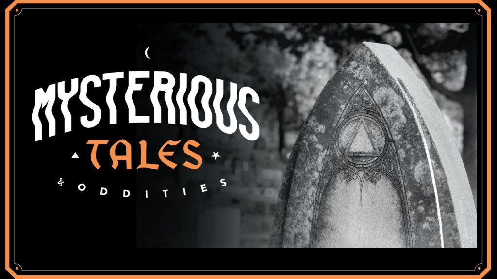 mysterious Tales & oddities