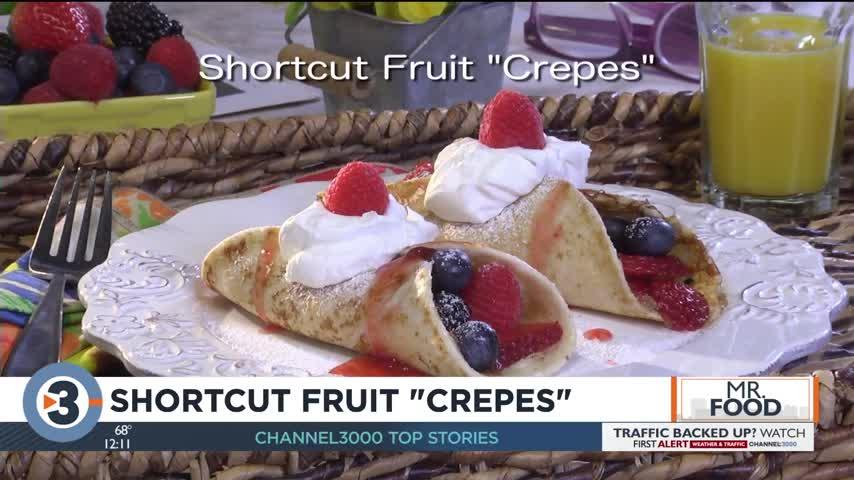 Mr. Food: Shortcut Fruit 'Crepes'