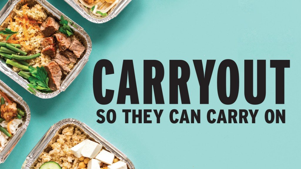 Carry Out so they can carry on