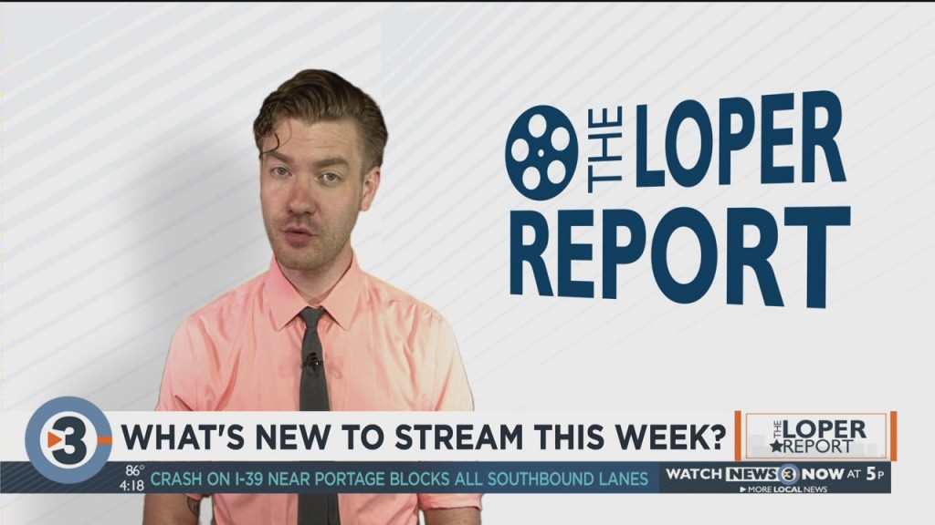 Loper Report: What's New To Stream This Week?