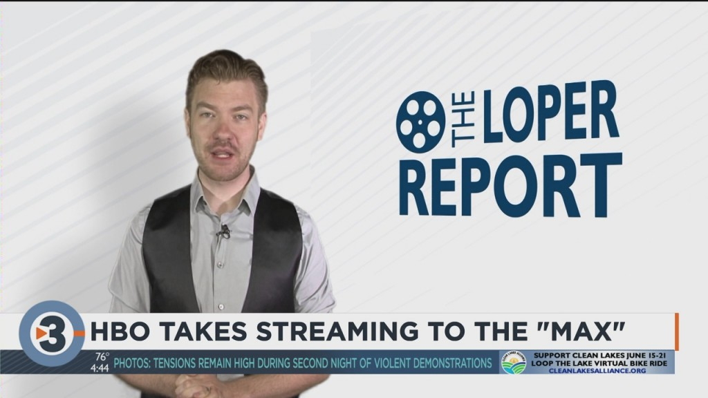 "The Loper Report: Hbo Takes Streaming To The ""max"""