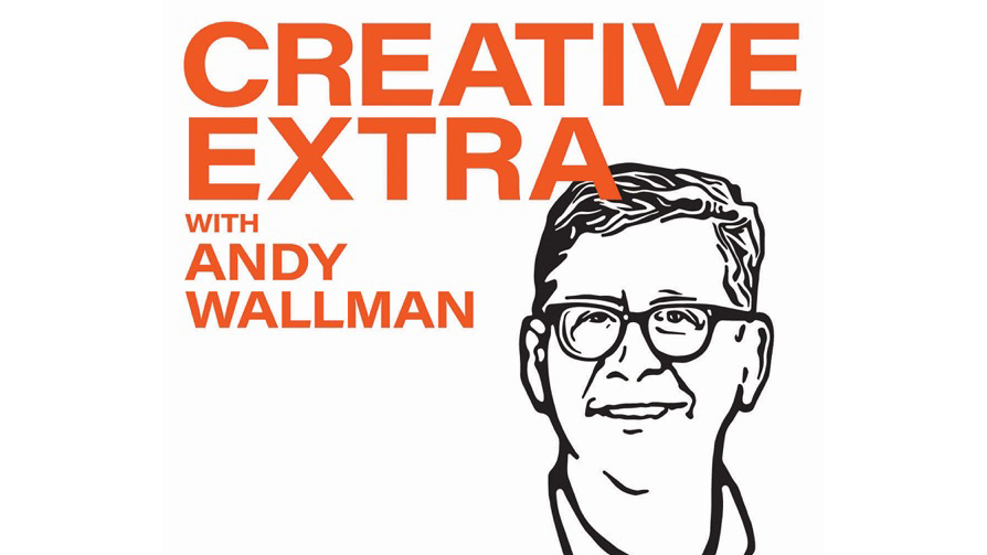 Image of andy wallman with text creative extra with Andy Wallman