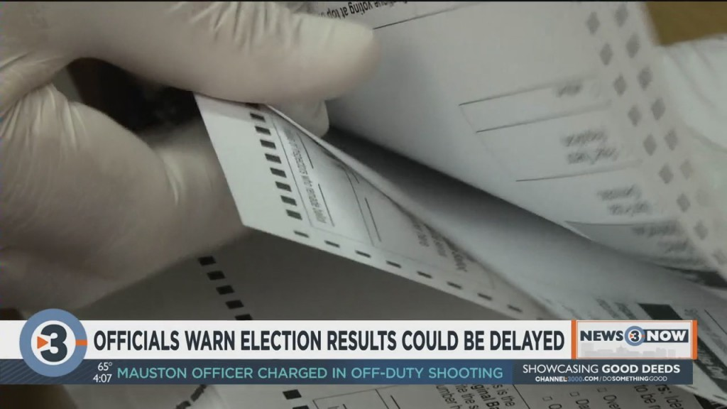 Officials Warn Elections Results Could Be Delayed