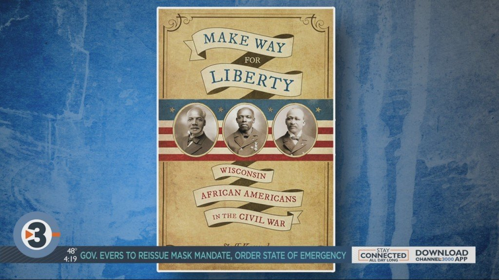 New Book Shares History Of African American Soldiers Who Represented Wisconsin In Civil War
