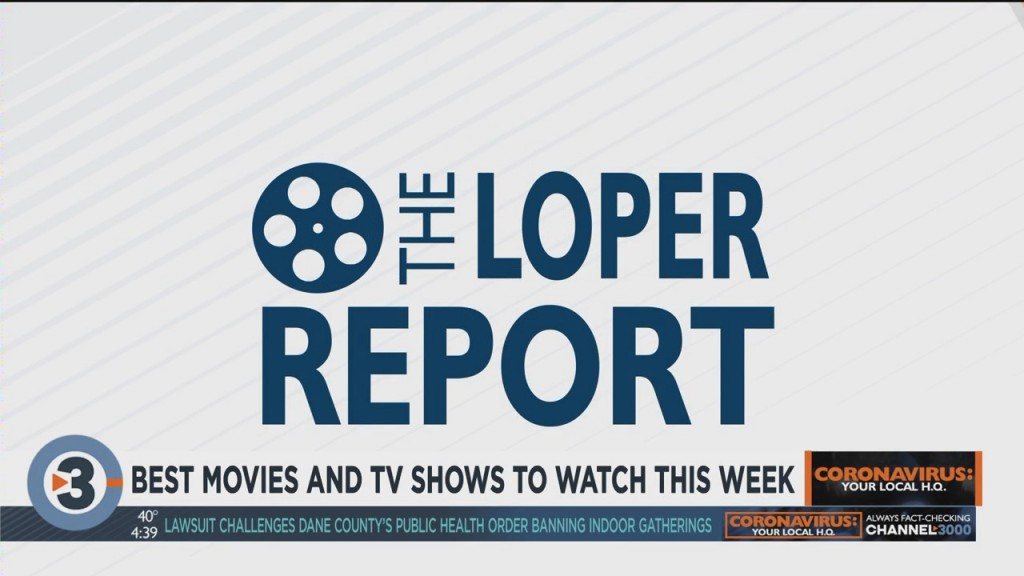 Loper Report: Best Things To Watch This Week
