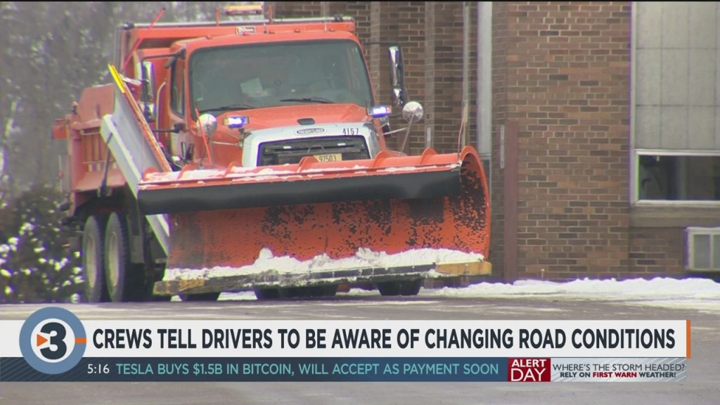 Crews Tell Drivers To Be Aware Of Changing Road Conditions