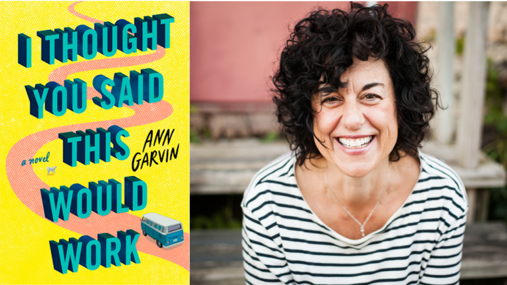 "On the right is a photo of author Ann Garvin smiling in a striped shirt and on the left is the cover of her 4th novel I Thought You Said This Would Work"" yellow with aqua font"