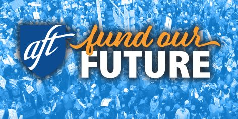 AFT launches massive national campaign to fund future education