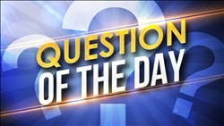 Wednesday's Question of the Day