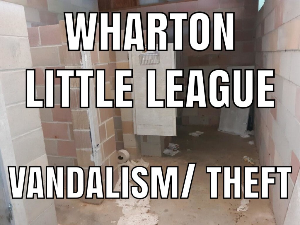 Wharton Little League Vandalism/Theft