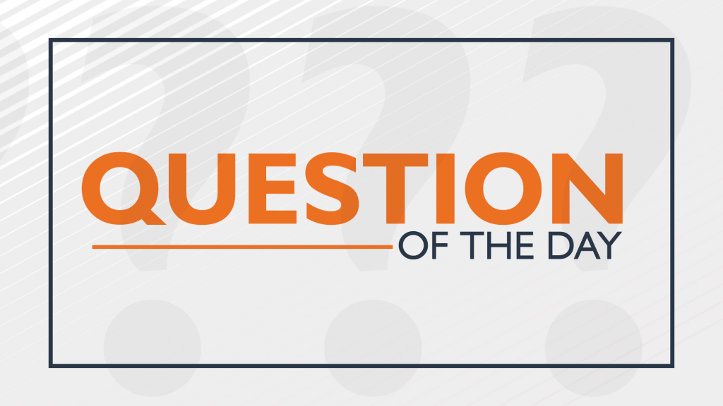 Question Of The Day New 4 13 21