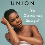 Gabrielle Union On Using 'radical Honesty' To Tell Her Story