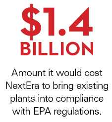 $1.4 billion. Amount it would cost NextEra to bring existing plants into compliance with EPA regulations.