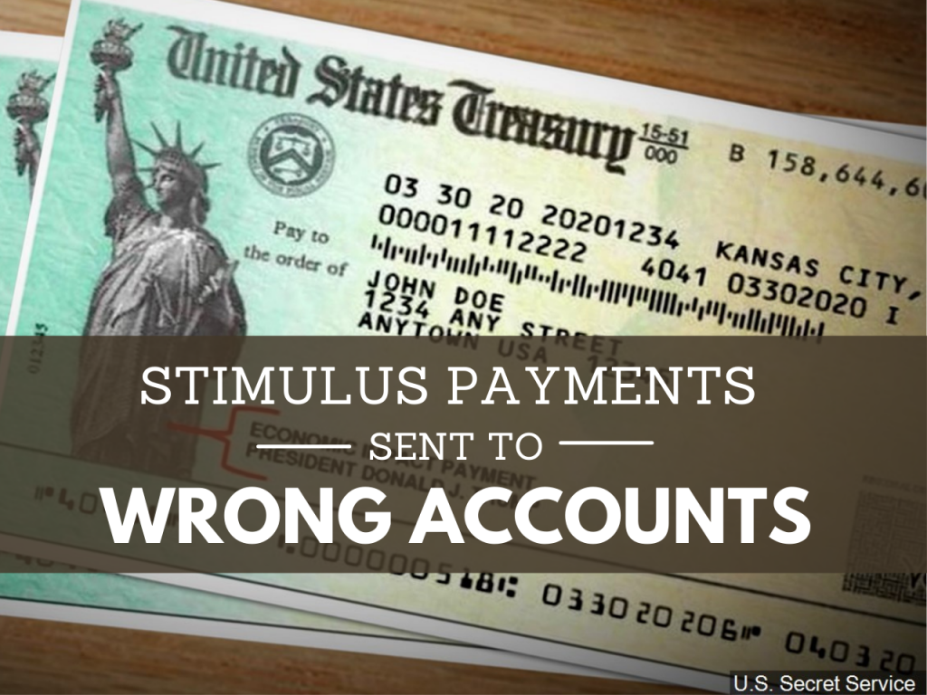 Stimulus Payment In Wrong Accounts