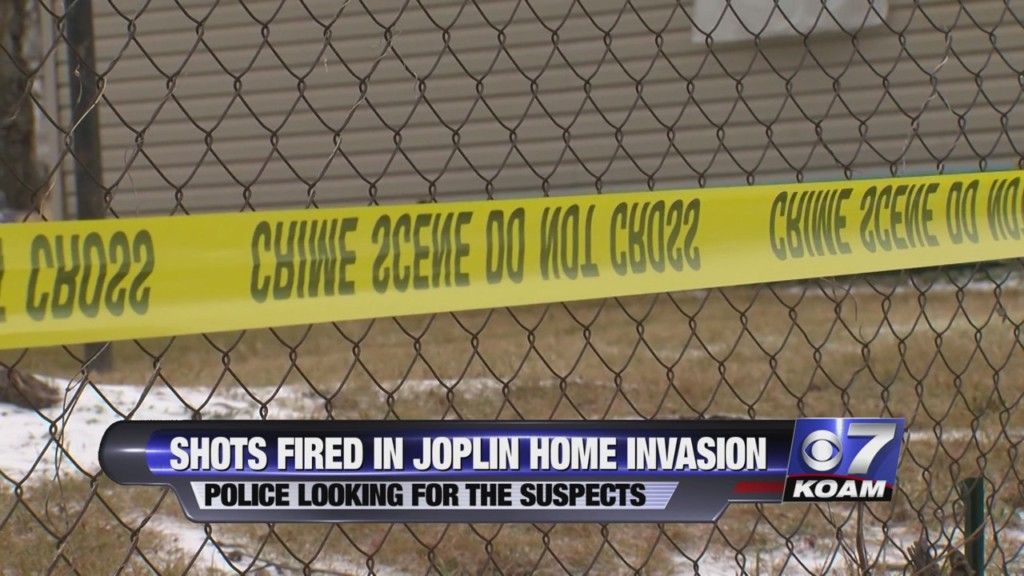 Shots fired during a Joplin home invasion