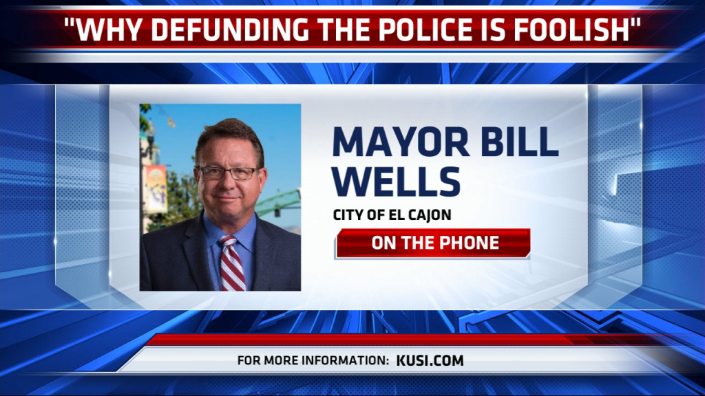 El Cajon Mayor Bill Wells Believes Calls To Defund The Police Are Foolish
