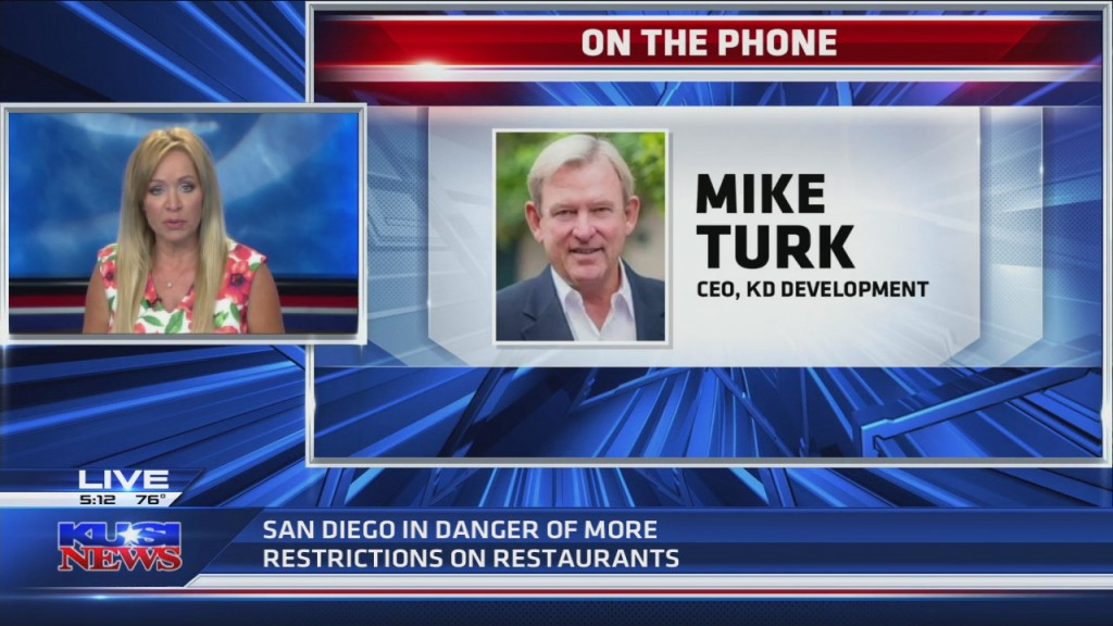 Mike Turk On San Diego County Implementing More Restrictions On Restaurants