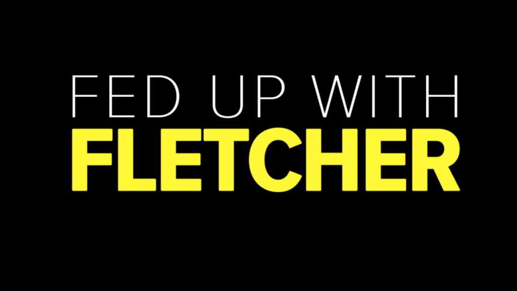 Fed Up With Fletcher Featured