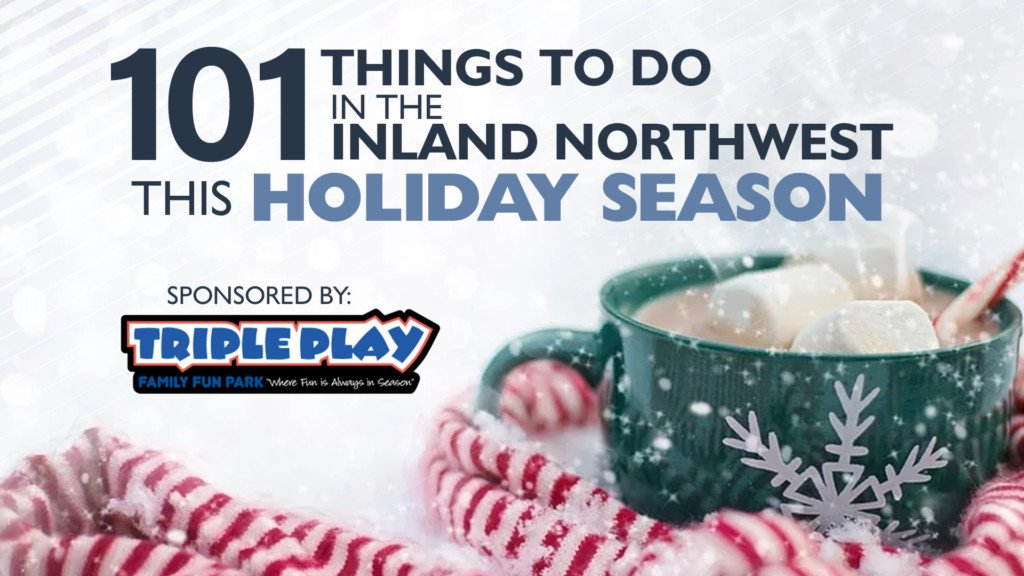 101 Things to Do in the Inland Northwest this holiday season