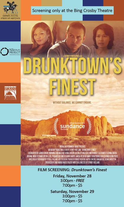 Spokane premiere of Drunktown's Finest at Bing Crosby Theater