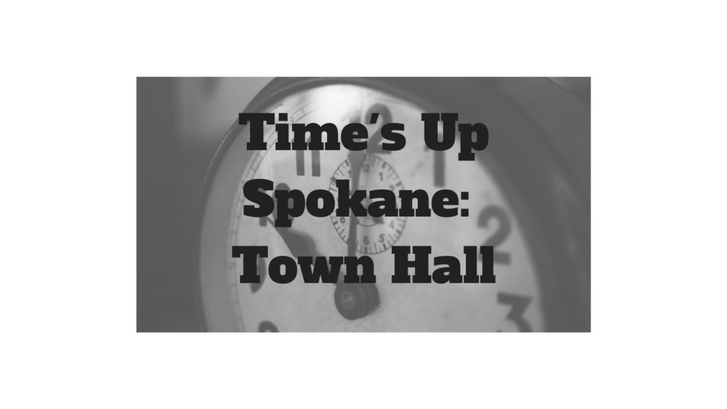 Time's Up Spokane town hall meeting tonight