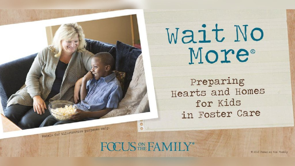Wait No More: Preparing hearts and homes for kids in foster care