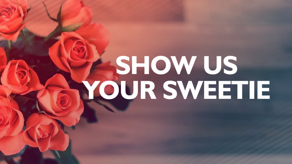 Show Us Your Sweetie graphic on image of roses