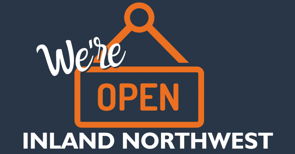 Yes, We're Open Inland Northwest