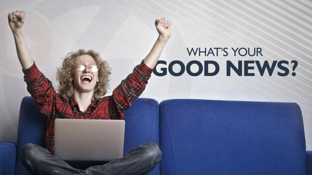 Whats Your Good News 1920x1080