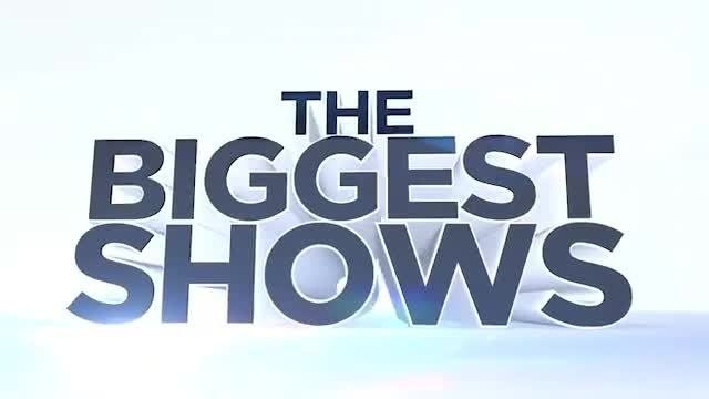 The Biggest Shows
