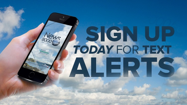 Click Here to Sign Up for News 8 to Go Alerts