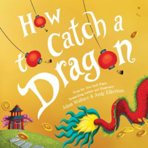 Storytime and Activities ftg How to Catch a Dragon @ Barnes & Noble Booksellers