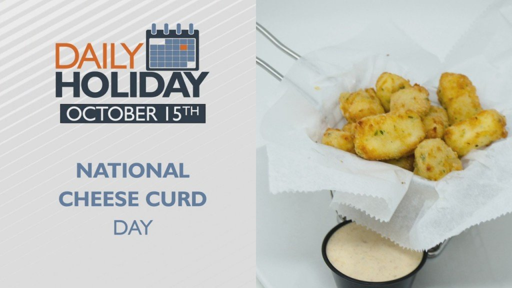 Daily Holiday National Cheese Curd Day