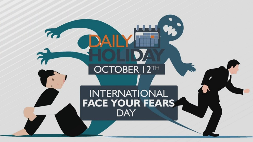 Daily Holiday International Face Your Fears Day